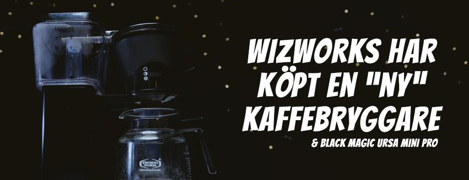 """Wizworks har köpt en """"ny"""" kaffebryggare"""